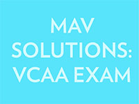 MAV Solutions to the VCAA VCE Mathematics Written Exams