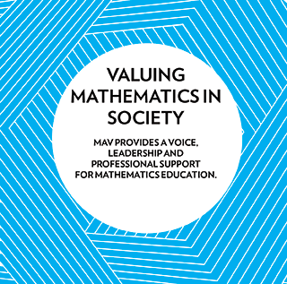 Valuing Mathematics in society. The MAV is a membership-driven association that provides a voice, leadership and proressional support for mathematics education